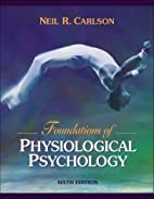 Foundations of Physiological Psychology by…