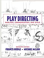Play Directing: Analysis, Communication, and…
