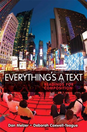 Everything's a Text: Readings for Composition, Melzer, Dan; Coxwell-Teague, Deborah
