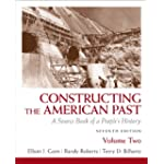 Constructing the American Past: A Source Book of a People