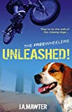 Unleashed! / J.A. Mawter