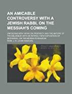 An Amicable Controversy With a Jewish Rabbi,…