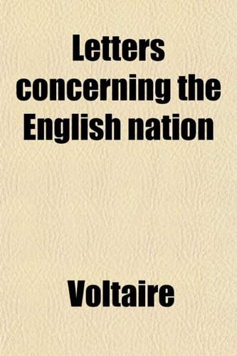 Letters Concerning the English Nation, by Voltaire