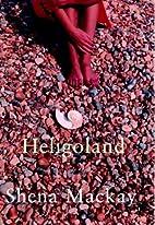 Heligoland by Shena Mackay