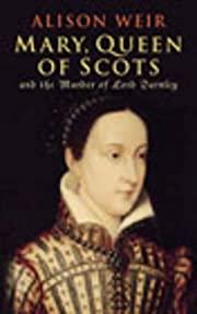 Mary Queen of Scots por Alison Weir