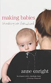 Making babies : stumbling into motherhood de…