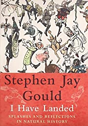 I Have Landed de Stephen Jay Gould