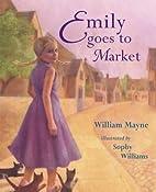 Emily goes to Market by William Mayne