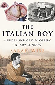 The Italian Boy: Murder and Grave-Robbery in…