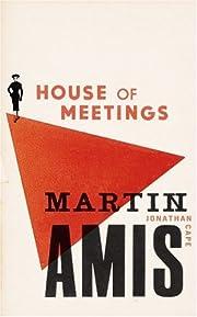 House of Meetings por Martin Amis
