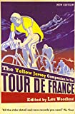 The Yellow Jersey companion to the Tour de France / edited by Les Woodland