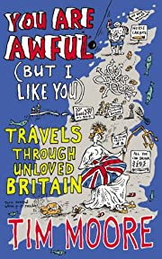 You are Awful (But I Like You: Travels…