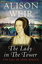 The Lady In The tower - The Fall of Anne…