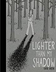 Lighter Than My Shadow – tekijä: Katie…