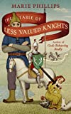 The table of less valued knights / Marie Phillips