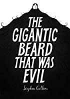 The Gigantic Beard That was Evil by Stephen…