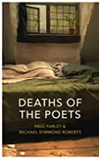 Deaths of the Poets by Michael Symmons…