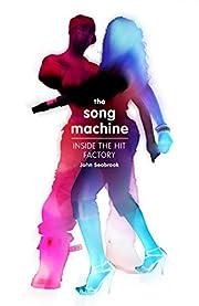 The Song Machine: How to Make a Hit de John…