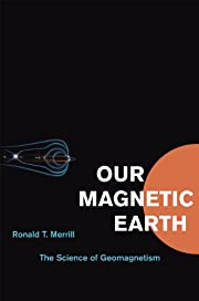 Our Magnetic Earth: The Science of…
