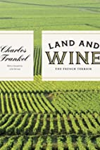 Land and Wine: The French Terroir by Charles…