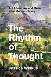 The Rhythm of Thought : Art, Literature, and…