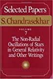 The non-radial oscillations of stars in general relativity and other writings / S. Chandrasekhar