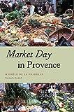 Market day in Provence / Michèle de La Pradelle ; translated by Amy Jacobs