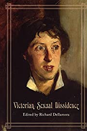 Victorian sexual dissidence af Richard…