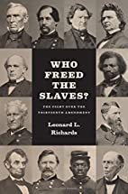 Who Freed the Slaves?: The Fight over the…