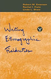 Writing Ethnographic Fieldnotes (Chicago…