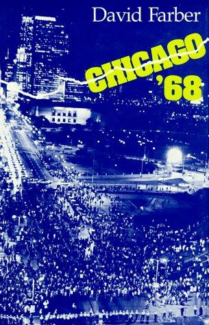Chicago '68, Farber, David