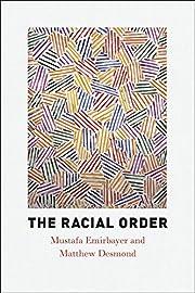 The Racial Order av Mustafa Emirbayer