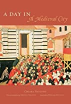 A Day in a Medieval City by Chiara Frugoni