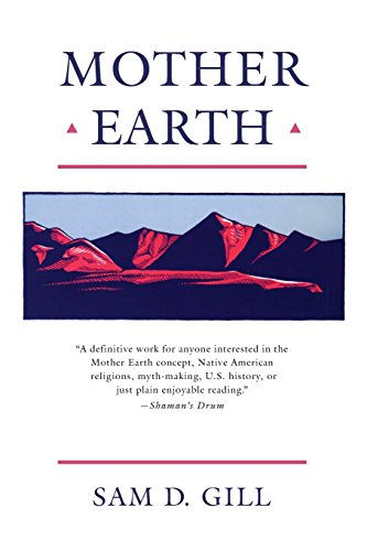 Mother Earth: An American Story (American Story (Paperback)), Gill, Sam D.