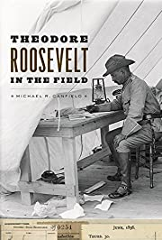 Theodore Roosevelt in the Field af Michael…