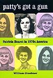 Patty's Got a Gun: Patricia Hearst in…