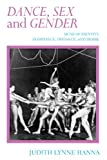 Dance, sex and gender : signs of identity, dominance, defiance, and desire / Judith Lynne Hanna