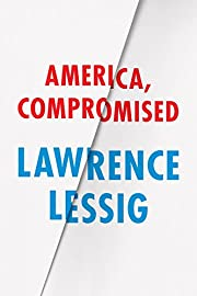 America, compromised de Lawrence Lessig