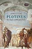 Plotinus : myth, metaphor, and philosophical practice / Stephen R.L. Clark