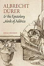 Albrecht Dürer and the Epistolary Mode…