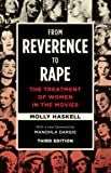 From reverence to rape : the treatment of women in the movies / Molly Haskell