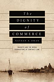The Dignity of Commerce: Markets and the…