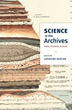 Science in the Archives: Pasts, Presents,…
