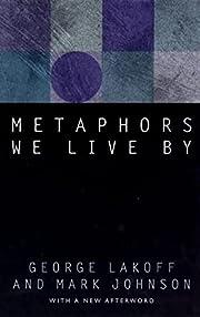 Metaphors We Live By por George Lakoff