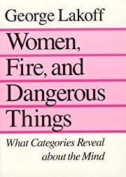 Women, Fire, and Dangerous Things af George…