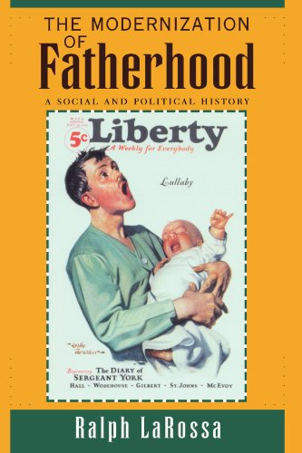 The Modernization of Fatherhood: A Social and Political History, LaRossa, Ralph