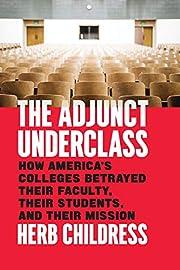 The Adjunct Underclass: How America's…