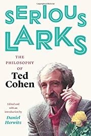 Serious Larkes : The Philosophy of Ted Cohen…