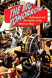The Big Tomorrow: Hollywood and the Politics…