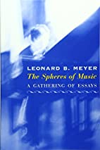 The Spheres of Music: A Gathering of Essays…